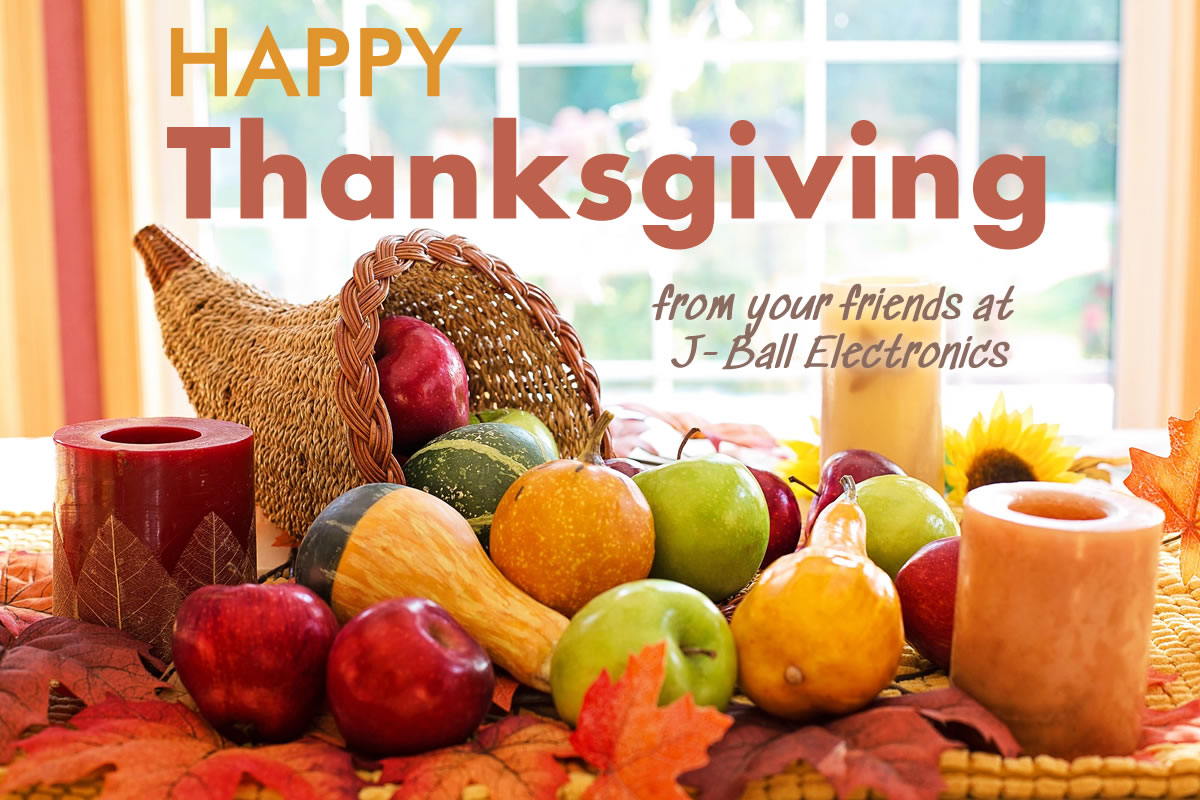 Happy Thanksgiving from J-Ball Electronics